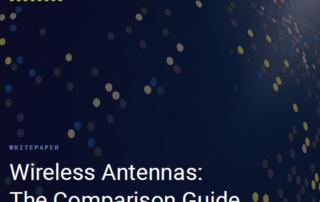 Wireless Antennas: The Comparison Guide